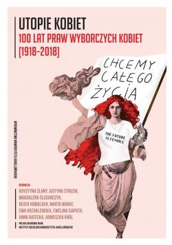 Utopie kobiet. 100 lat praw wyborczych kobiet...