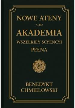 Nowe Ateny, albo Akademia wszelkiey scyency... T.1