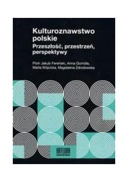 Kulturoznawstwo polskie. Przeszłość, przestrzeń...