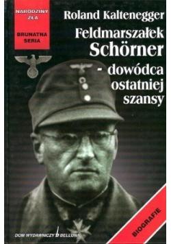Feldmarszałek Schorner dowódca ostatniej szansy