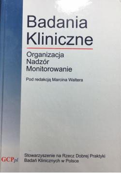Badania kliniczne organizacja nadzór