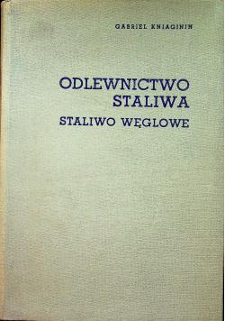 Odlewnictwo staliwa Staliwo węglowe