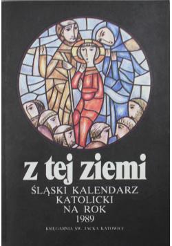 Z tej ziemi śląski kalendarz katolicki na rok 1989