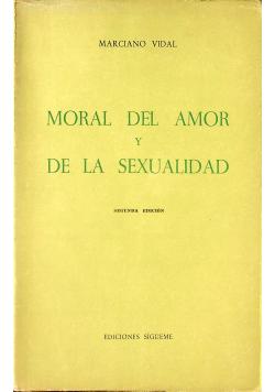 Moral Del Amor Y De La Sexualidad