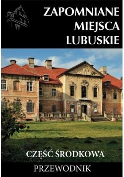 Zapomniane miejsca Lubuskie cz. środkowa
