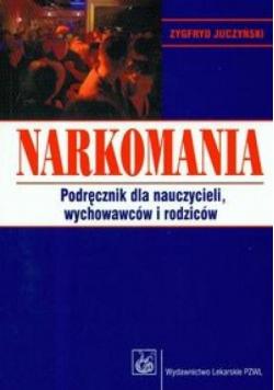 Narkomania. Podręcznik dla nauczycieli, wychowaw.