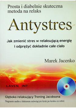 Antystres Jak zmienić stres w relaksującą energię i odprężyć dokładnie całe ciało Plus CD