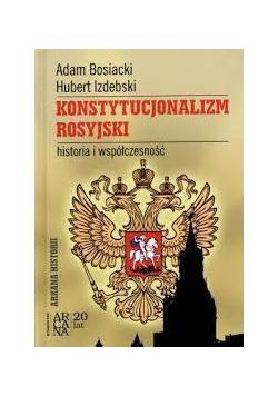 Konstytucjonalizm rosyjski. Historia i współczesn.