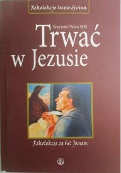 Trwać w Jezusie