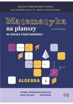Matematyka na planszy w szkole podstawowej Algebra