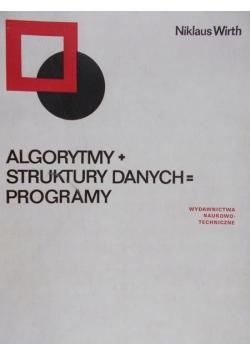 Algorytmy + struktury danych = programy