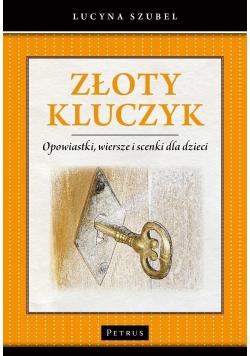 Złoty kluczyk Opowiastki wiersze i scenki dla dzieci