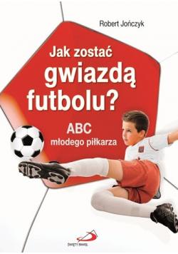 Jak zostać gwiazdą futbolu