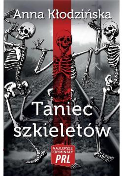 Najlepsze kryminały PRL. Taniec szkieletów