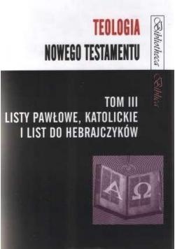 Teologia Nowego Testamentu T.3 Listy Pawłowe...