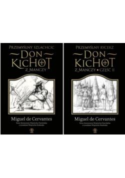 Przemyślny rycerz Don KIchot z Manczy Część II i Przemyślny szlachcic Don Kichot z Manczy