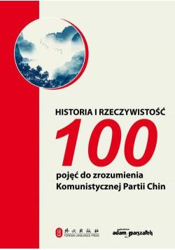Historia i rzeczywistość. 100 pojęć do...