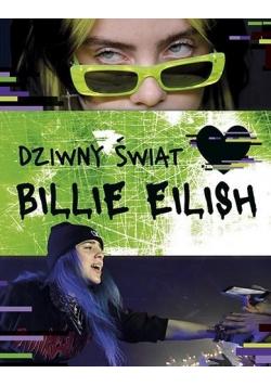 Dziwny świat Billie Eilish