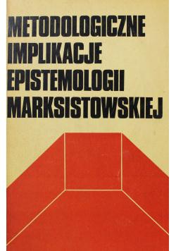 Metodologiczne implikacje epistemologii marksistowskiej