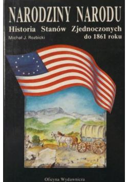 Narodziny narodu Historia Stanów Zjednoczonych do 1861 roku