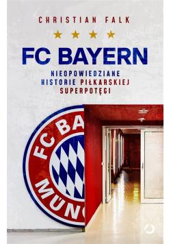 FC Bayern. Nieopowiedziane historie piłkarskiej..