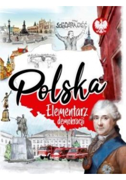 Polska. Elementarz demokracji