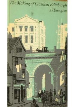 The Making of Classical Edinburgh 1750 - 1840