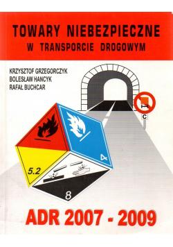 Towary niebezpieczne w transporcie drogowym ADR 2007 - 2009