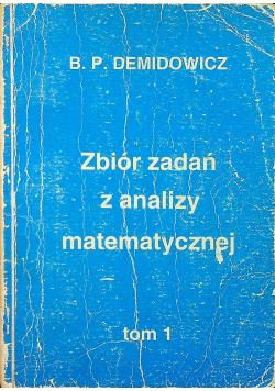 Zbiór zadań z analizy matematycznej Tom I
