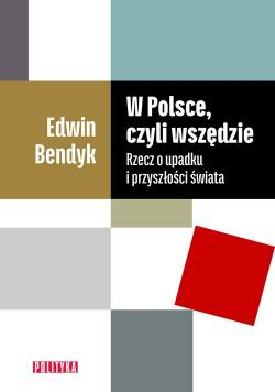 W Polsce, czyli wszędzie