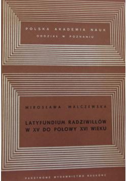 Latyfundium Radziwiłłów w XV do połowy XVI wieku
