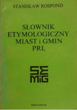 Słownik etymologiczny miast i gmin PRL