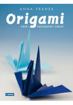 Origami. Twój papierowy świat