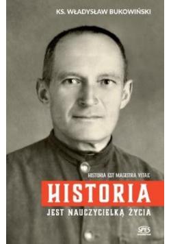 Historia jest nauczycielką życia