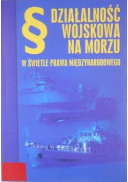 Działalność wojskowa na morzu w świetle prawa międzynarodowego