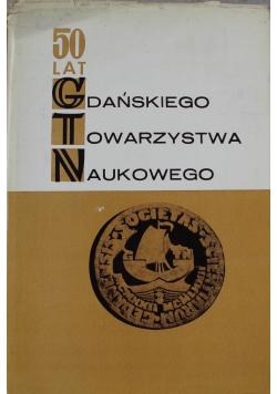 Pięćdziesiąt lat Gdańskiego Towarzystwa Naukowego