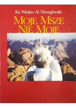 Moje Msze nie moje 1970 1995 plus autograf Niewęgłowskiego