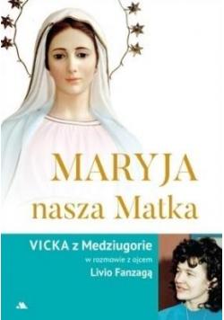Maryja, nasza Matka