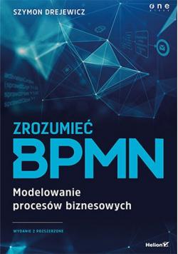 Zrozumieć BPMN Modelowanie procesów biznesowych