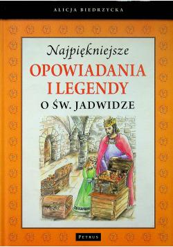 Najpiękniejsze opowiadania i legendy o św Jadwidze