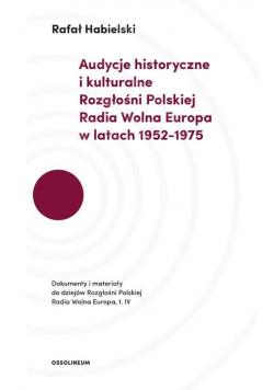 Audycje historyczne i kulturalne Rozgłośni Polskiej Radia Wolna Europa w latach 1952-1975
