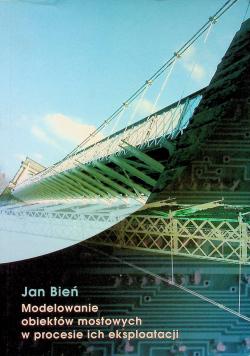 Modelowanie obiektów mostowych w procesie ich eksploatacji