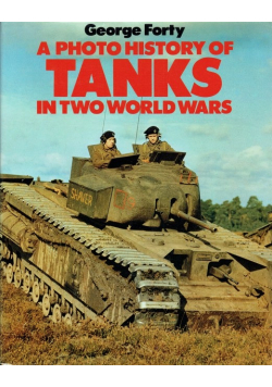 A photo history of Tanks in two world wars