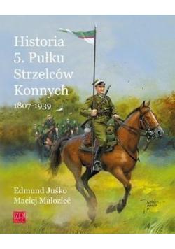 Historia 5 Pułku Strzelców Konnych 1807 1939