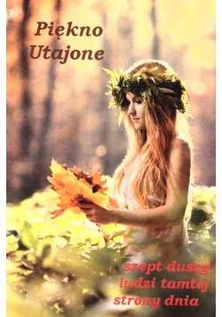 Piękno Utajone - szept duszy ludzi...