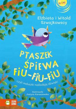 Ptaszek śpiewa fiu-fiu-fiu