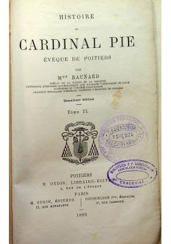 Histoire du Cardinal Pie Eveque de Poitiers Tome II 1886 r.