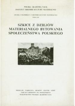 Szkice z dziejów materialnego bytowania społeczeństwa polskiego