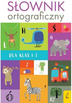 Słownik ortograficzny dla klas 1-3