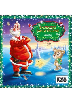 Bajeczki Świąteczne. Mikołaj